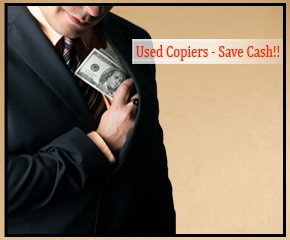 Used Copiers - Save Cash!!
